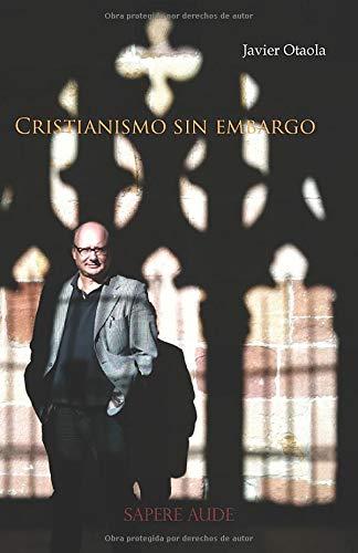 Cristianismo sin embargo: Amazon.es: Otaola, Javier: Libros