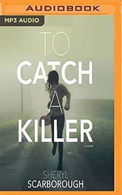 Amazon com: To Catch a Killer (0191091404553): Sheryl Scarborough