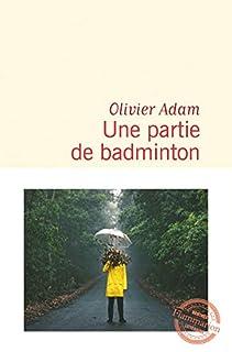 Une partie de badminton, Adam, Olivier
