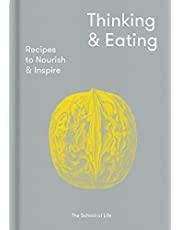 Thinking & Eating: Recipes to Nourish and Inspire