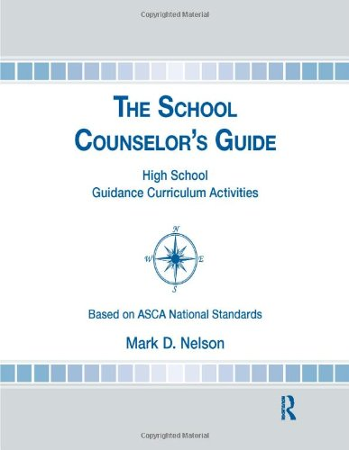 The School Counselor's Guide: High School Guidance Curriculum Activities