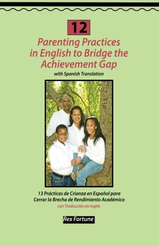 12 Parenting Practices in English to Bridge the Achievement Gap: with Spanish Translation pdf epub