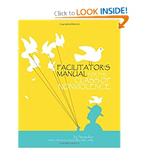 Facilitator's Manual For The Class Of Nonviolence Susan Ives and Colman McCarthy