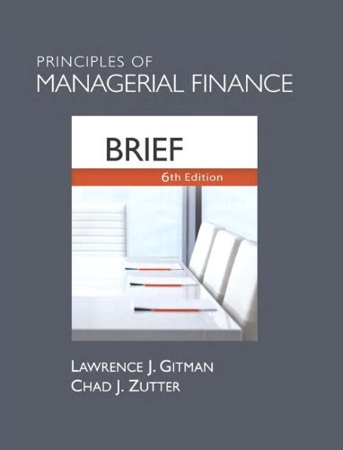 Read Online By Lawrence J. Gitman Principles of Managerial Finance, Brief Plus NEW MyFinanceLab with Pearson eText -- Access Card Pack (6th Edition) pdf epub