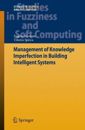 Management of Knowledge Imperfection in Building Intelligent Systems (Studies in Fuzziness and Soft Computing)
