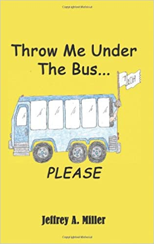Read online Throw Me Under the Bus...Please PDF, azw (Kindle), ePub, doc, mobi