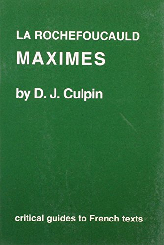 La Rochefoucauld: Maximes (Critical Guides to French Texts)