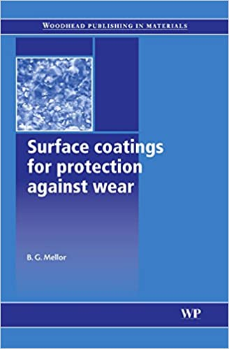 Surface Coatings for Protection Against Wear (Woodhead Publishing Series in Metals and Surface Engineering)