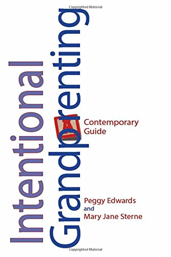 Read Online Intentional Grandparenting: A Contemporary Guide pdf epub