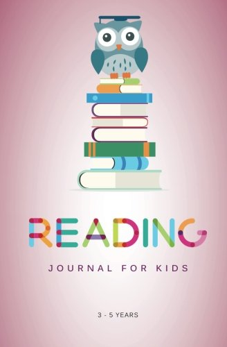 Reading Journal for Kids: A Reading Log for Kids Aged 3 - 5 Years (and their Book loving Parents)