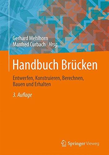Handbuch Brücken Entwerfen, Konstruieren, Berechnen, Bauen und Erhalten  (Tapa Dura)