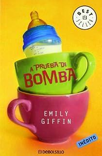 A prueba de bomba par Emily Giffin