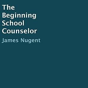 The Beginning School Counselor Audiobook