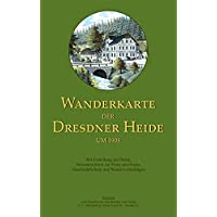 Wanderkarte der Dresdner Heide um 1908: Mit Einteilung der Heide, Wissenswertem zur Flora und Fauna, Geschichtlichem und Wandervorschlägen