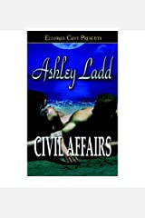 { [ CIVIL AFFAIRS ] } Ladd, Ashley ( AUTHOR ) Jun-10-2005 Paperback Paperback