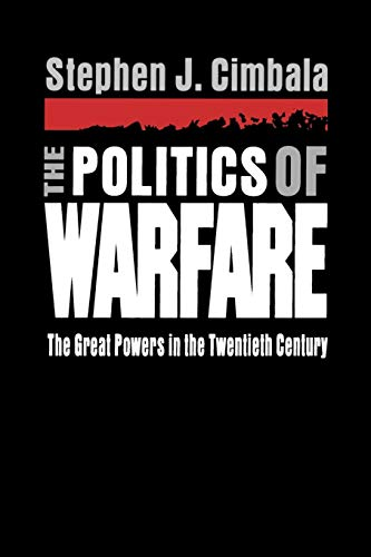 The Politics of Warfare: The Great Powers in the Twentieth Century