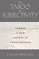 The Taboo of Subjectivity: Towards a New Science of Consciousness