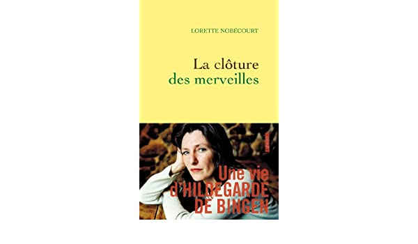 La clôture des merveilles : Une vie dHildegarde de Bingen (Littérature Française) (French Edition)