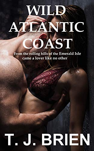 Wild Atlantic Coast: From the rolling hills of the Emerald Isle came a lover like no other