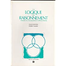 La Logique du Raisonnement: Théorie du Syllogisme et Applications (Collection Philosophie)