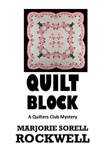 - Quilt Block (Quilters Club Mysteries Book 13)