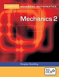 Mechanics 2 for OCR (Cambridge Advanced Level Mathematics)