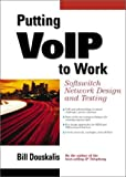 img - for Putting VoIP to Work: Softswitch Network Design and Testing: Softswitch Network Design and Testing by Bill Douskalis (2001-09-21) book / textbook / text book