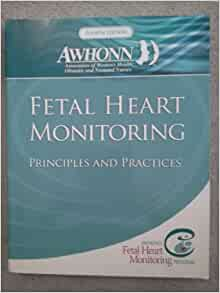 Fetal Heart Monitoring Principles and Practices 4th