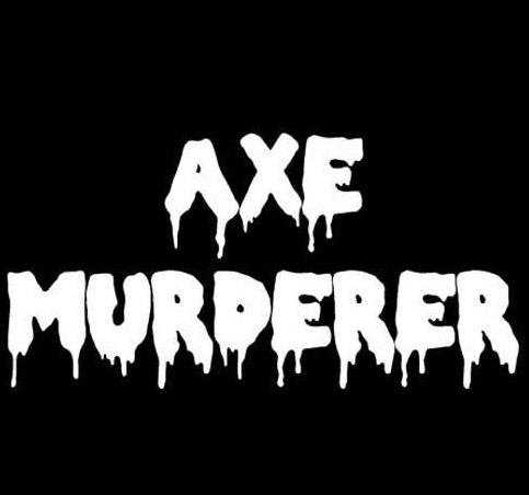 Ax Murderer Scary Sayings Decal Sticker, Die cut vinyl decal for windows, cars, trucks, tool boxes, laptops, MacBook - virtually any hard, smooth (Scary Sayings)