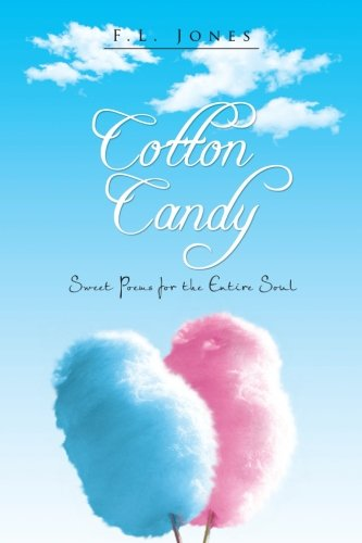 Cotton Candy: Sweet Poems for the Entire Soul