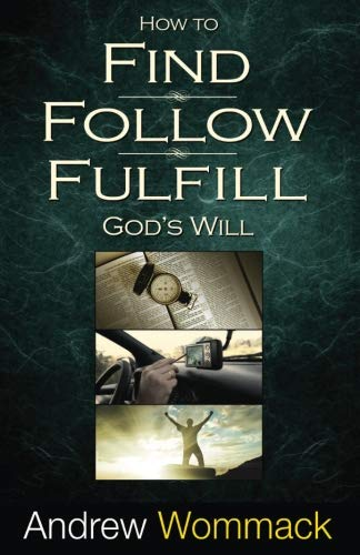 How to Find, Follow, Fulfill God's Will (Revived By His Word Bible Reading Plan)