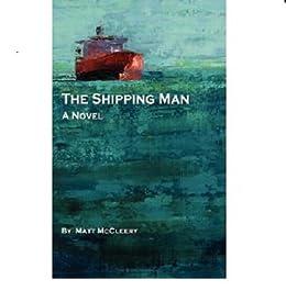 The Shipping Man by [McCleery, Matthew]
