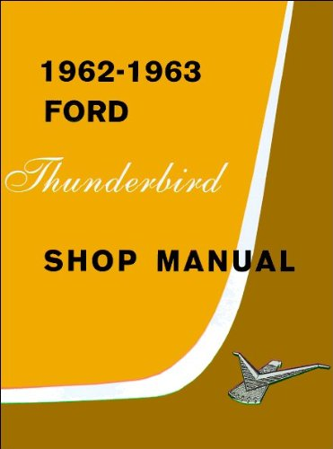 - 1962-1963 Ford Thunderbird Shop Manual