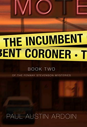 The Incumbent Coroner (Fenway Stevenson Mysteries Book 2)