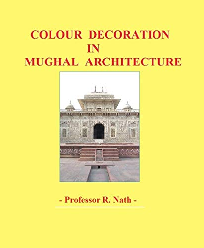 Colour Decoration in Mughal Architecture