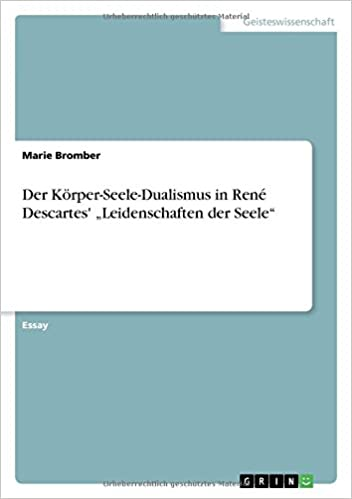 Compare And Contrast Essay Topics For High School Students Der Korperseeledualismus In Rene Descartes Leidenschaften Der Seele  German Edition Marie Bromber  Amazoncom Books Essay On Science And Society also English Language Essay Topics Der Korperseeledualismus In Rene Descartes Leidenschaften Der  Science Essays
