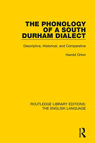 Download The Phonology of a South Durham Dialect: Descriptive, Historical, and Comparative (Routledge Library Edition: The English Language) Pdf