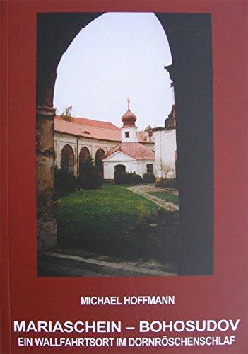 Mariaschein - Bohosudov: Ein Wallfahrtsort im Dornröschenschlaf
