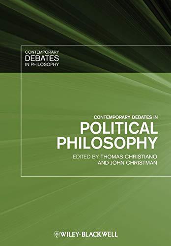 Contemporary Debates in Political Philosophy (Contemporary Debates in Philosophy)