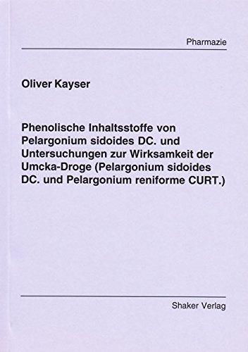 Phenolische Inhaltsstoffe von Pelargonium sidoides DC. und Untersuchungen zur Wirksamkeit der Umcka-Droge (Pelargonium sidoides DC. und Pelargonium reniforme CURT.)
