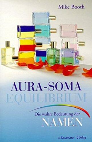 Aura-Soma Equilibrium Flaschen. Die wahre Bedeutung der Namen