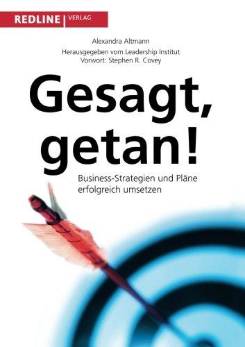 Gesagt, getan: Business-Strategien Und Pläne Erfolgreich Umsetzen