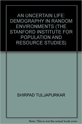 Télécharger des livres dans Nook gratuitement AN UNCERTAIN LIFE: DEMOGRAPHY IN RANDOM ENVIRONMENTS (THE STANFORD INSTITUTE FOR POPULATION AND RESOURCE STUDIES) B008EFHKLA in French