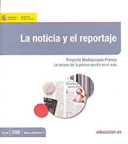 La noticia y el reportaje. Proyecto Mediascopio Prensa. La lectura de la prensa escrita