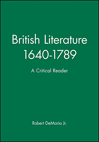 British Literature 1640-1789: A Critical Reader