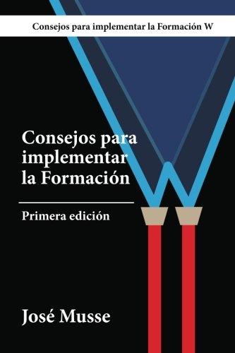 Descargar Libro Consejos Para Implementar La Formación W: Bomberos Y Brigadas De Emergencias José Musse