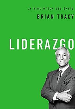Liderazgo (La biblioteca del éxito nº 1) (Spanish Edition)