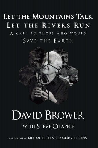 Let the Mountains Talk, Let the Rivers Run: A Call to Those Who Would Save the Earth