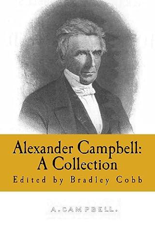 Alexander Campbell: A Collection (Restoration Movement Collections) (Alexander Campbell)