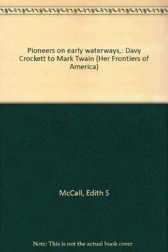 Pioneers on Early Waterways (Frontiers of America)